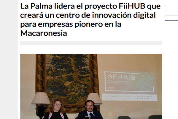 La Palma lidera el proyecto FiiHUB que creará un centro de innovación digital para empresas pionero en la Macaronesia
